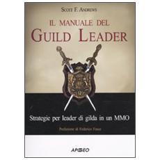 Il manuale del Guild Leader. Strategie per leader di gilda in un MMO