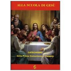 Alla scuola di Gesù. Catechismo della prima comunione e cresima. Quaderno attivo della dottrina cristiana. Esercizi per la prima comunione e cresima
