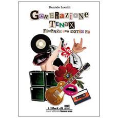 Generazione Tenax. Firenze, una notte fa