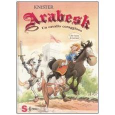Knister - Arabesk. Un Cavallo Coraggioso