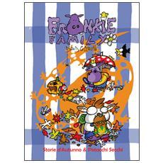 Frankie family. Storie d'autunno & pistacchi secchi
