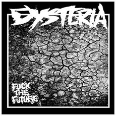 Dysteria - Fuck The Future