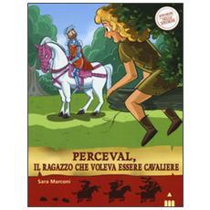 Perceval, il ragazzo che voleva essere cavaliere. Storie nelle storie