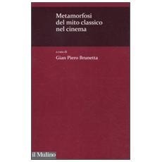 Metamorfosi del mito classico nel cinema. Con DVD