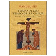 Tempo di Dio, tempo della Chiesa. L'anno liturgico bizantino