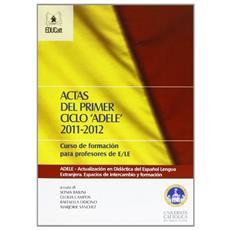 Actas del primer ciclo «Adele» 2011-2012. Curso de formación para profesores de E / LE
