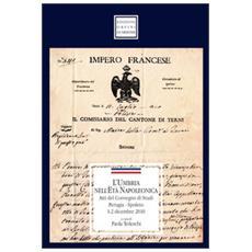 L'Umbria nell'età napoleonica. Atti del Convegno di studi (1-2 dicembre 2010)