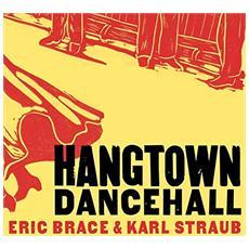 Eric Brace & Karl Straub - Hangtown Dancehall