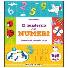 Il quaderno dei numeri. Pregrafismi, numeri e logica