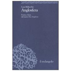 Anglosfera. Forma e forza del nuovo PanAnglismo