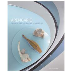 Arengario. Cantiere del Museo del Novecento. Ediz. italiana e inglese