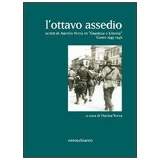 L'ottavo assedio. Scritti di Aurelio Verra in «giustizia e libertà». Cuneo 1945-1946