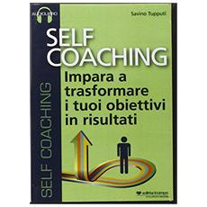 Self coaching. Impara a trasformare e tuoi obiettivi in risultati. Audiolibro. CD Audio formato MP3