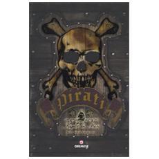 Pirati. Flagello dei mari