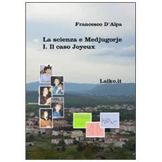 La scienza e Medjugorje. Vol. 1: Il caso Joyeux.