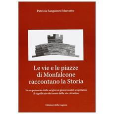Le vie e le piazze di Monfalcone raccontano la storia. In un percorso dalle origini ai giorni nostri scopriamo il significato dei nomi delle vie cittadine