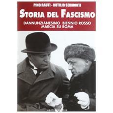 Storia del fascismo. Dannunzianesimo, biennio rosso, marcia su Roma