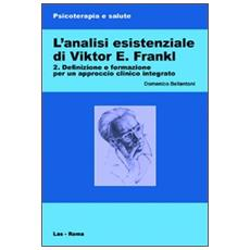 L'analisi esistenziale di Viktor E. Frankl. Vol. 2