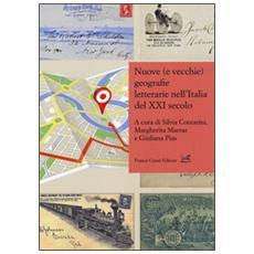 Nuove (e vecchie) geografie letterarie nell'Italia del XXI secolo