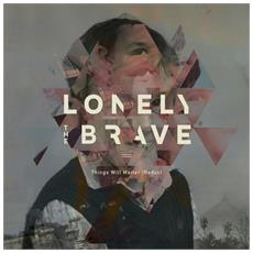 Lonely The Brave - Things Will Matter (Redux