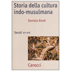 Storia della cultura indo-musulmana. Secoli VII-XX