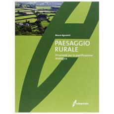 Paesaggio rurale. Evoluzione, valorizzazione, gestione