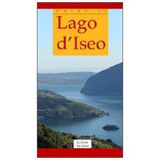 Guida al lago d'Iseo. Ediz. italiana e inglese