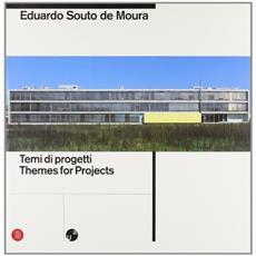 Eduardo Souto de Moura. Temi di progetti / themes for projects. Ediz. italiana e inglese