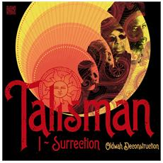 Talisman - I Surrection Oldwah Deconstruction