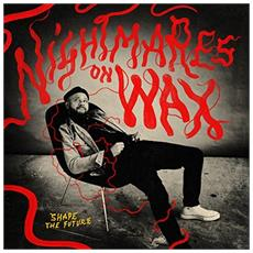 Nighmares On Wax - Shape The Future