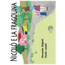 Nicolò e la fragolina. ediz. illustrata