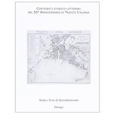 Contributi storico-letterari nel 50° anniversario di Trieste italiana