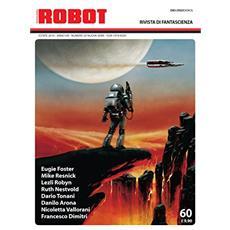 Robot. Rivista di fantascienza (2010) . Vol. 60