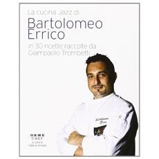 Bartolomeo Errico. La cucina jazz