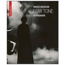 Vasco Ascolini. Low tone fotografie. Ediz. italiana e inglese