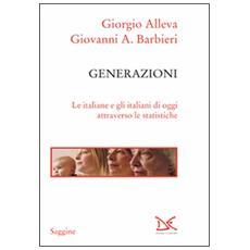 Generazioni. Le italiane e gli italiani di oggi attraverso le statistiche