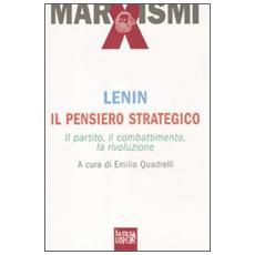 Il pensiero strategico. Il partito, il combattimento, la rivoluzione