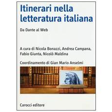 Itinerari nella letteratura italiana. Da Dante al web