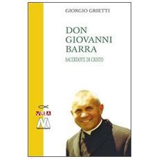 Don Giovanni Barra. Sacerdote di Cristo