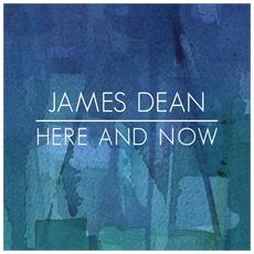 James Dean - Here And Now