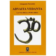 Advaita Vedanta. La via della pura idea