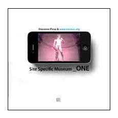 Site specific Museum ONE. Ediz. italiana e inglese