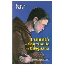 L'umiltà in Sant'Umile da Bisignano. Il modello di vita cristiana di un francescano che è dipeso totalmente da Dio