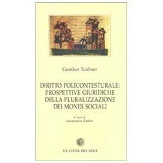 Diritto policontesturale: prospettive giuridiche della pluralizzazione dei mondi sociali