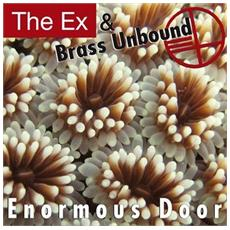 Ex & Brass Unbound - Enormous Door
