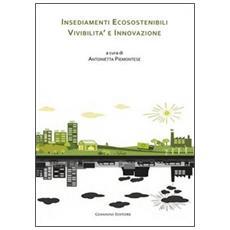Insediamenti ecosostenibili, vivibilit� e innovazione