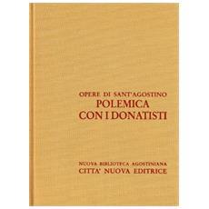 Opera omnia. Vol. 15/1: Polemica con i donatisti.