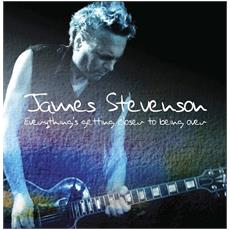 James Stevenson - Everything'S Getting Closer To Being Over