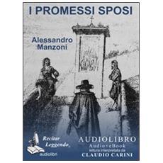 I promessi sposi. Audiolibro. 2 CD Audio formato MP3. Ediz. integrale