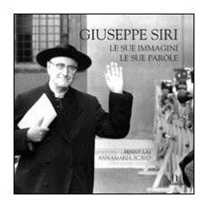 Giuseppe Siri. Le sue immagini, le sue parole. Ediz. illustrata